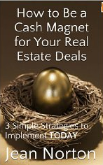 How to be a Cash Magnet for Your Real Estate Deals