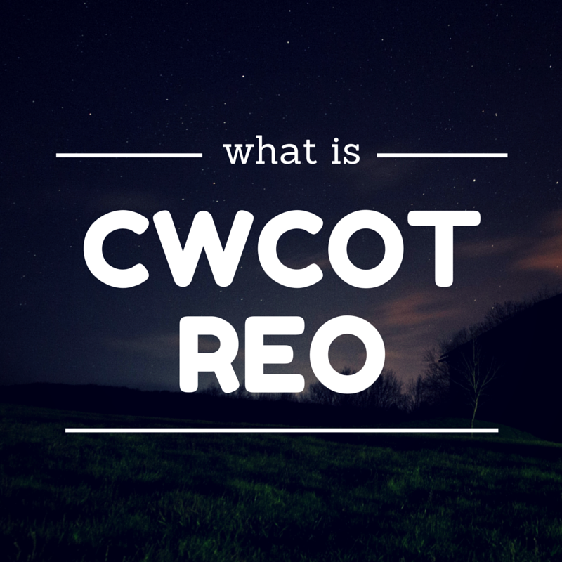 What are CWCOT REO's Anyway?